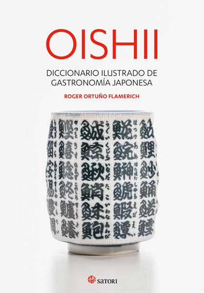 OISHII. Diccionario ilustrado de gastronomía japonesa